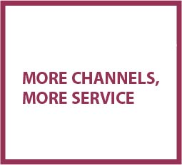 More Channels, More Service